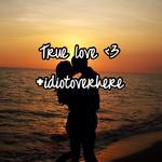 True love <3 #idiotoverhere