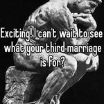 Exciting! I can't wait to see what your third marriage is for?
