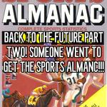 BACK TO THE FUTURE PART TWO! SOMEONE WENT TO GET THE SPORTS ALMANC!!!
