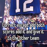 Correct except add both scores add it and give it to the other team