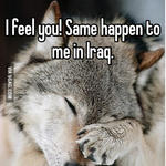 I feel you! Same happen to me in Iraq.