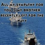 All my sympathy for you ;( my brother recently left for the navy