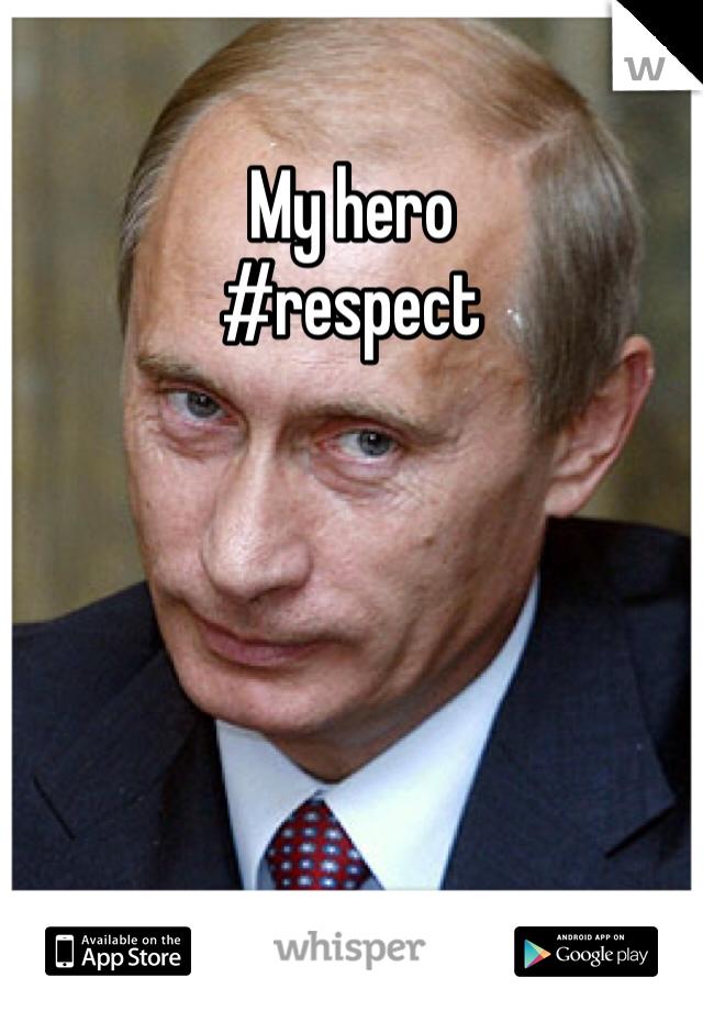 My hero  #respect