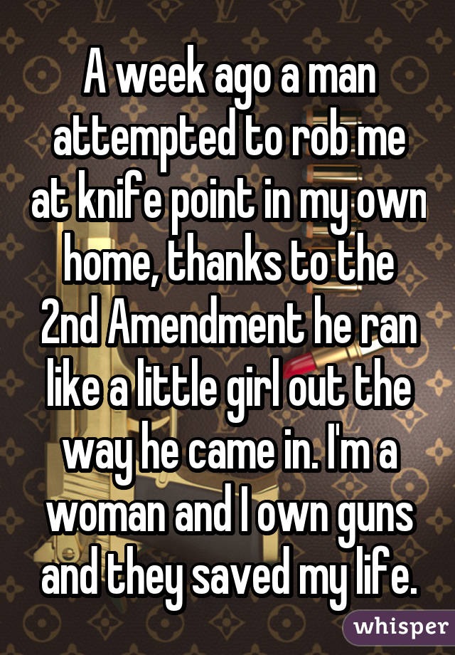 A week ago a man attempted to rob me at knife point in my own home, thanks