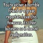You're either a horrible friend or a great reporter. Love this. However, its their business so it doesnt really matter.