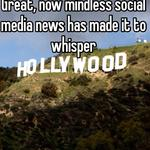 Great, now mindless social media news has made it to whisper