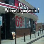 Where do you work ?