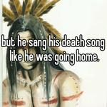 but he sang his death song like he was going home.