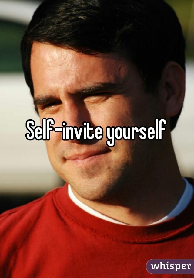 Selfinvite yourself