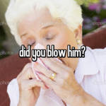 did you blow him?