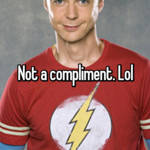 Not a compliment. Lol