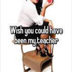 Wish you could have been my teacher