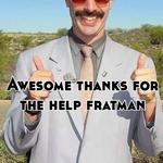 Awesome thanks for the help fratman