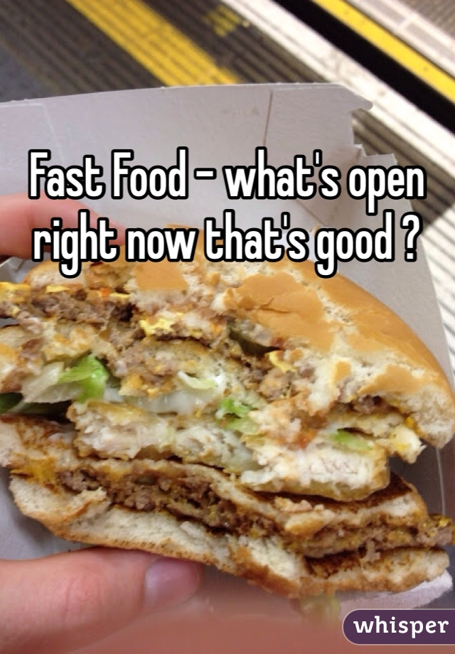 Fast Food Open Right Now Food