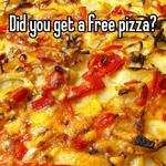 Did you get a free pizza?