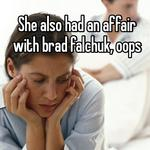 She also had an affair with brad falchuk, oops