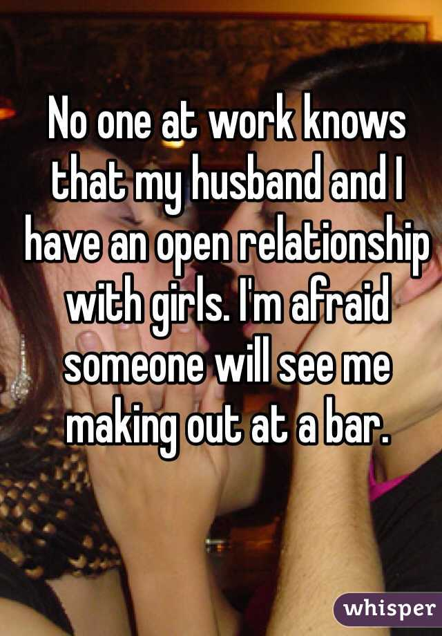 No one at work knows that my husband and I have an open relationship with girls. I'm afraid someone will see me making out at a bar.