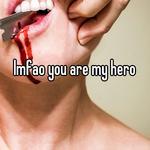 lmfao you are my hero