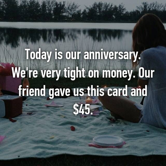 Today is our anniversary. We're very tight on money. Our friend gave us this card and $45.