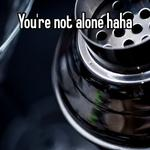 You're not alone haha