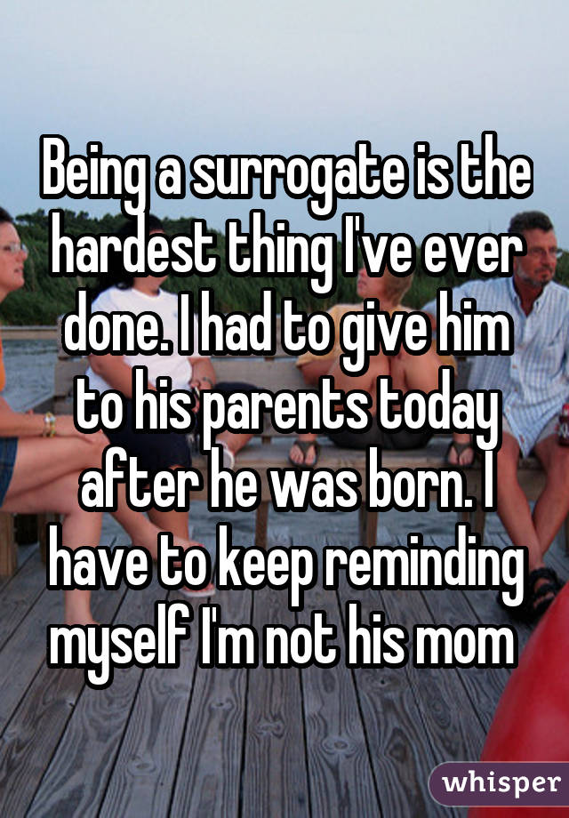 Being a surrogate is the hardest thing I