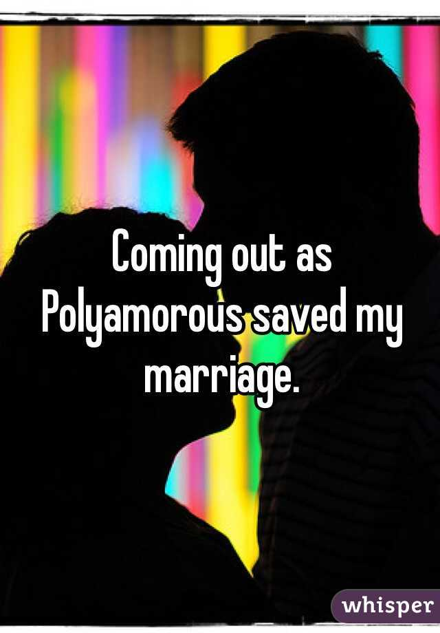 Coming out as Polyamorous saved my marriage.