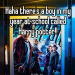 Haha there's a boy in my year at school called Harry potter!!