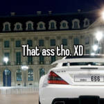 That ass tho. XD