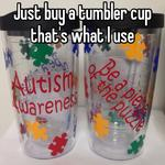 Just buy a tumbler cup that's what I use