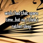 wish i had that spare time...but no, i think i rather sleep.