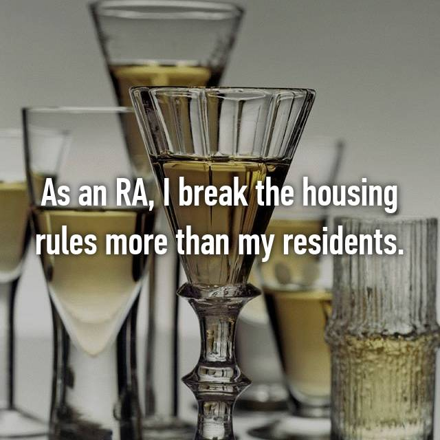 As an RA, I break the housing rules more than my residents.
