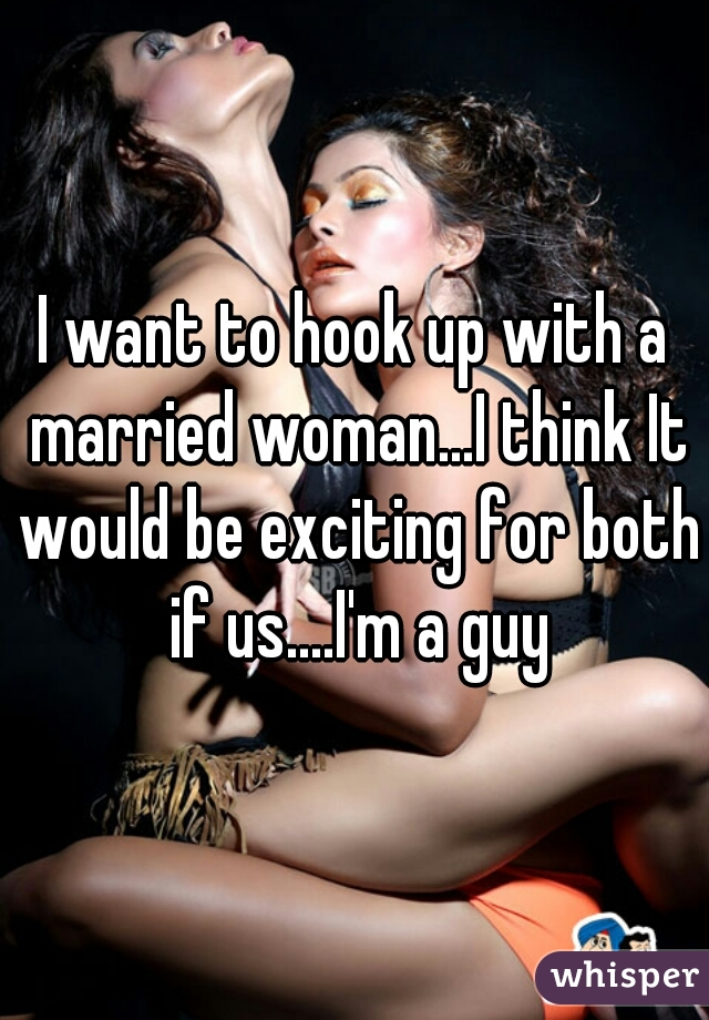 Now, Married Is Someone Woman Who Hookup people your