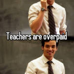 Teachers are overpaid