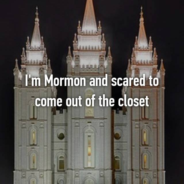I'm Mormon and scared to come out of the closet