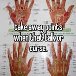 take away points when that talk or curse.