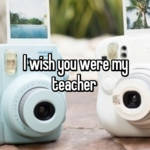 I wish you were my teacher