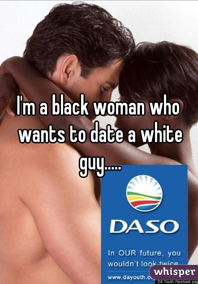 i want to date a white guy