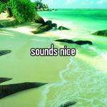 sounds nice