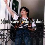 i dont care if i do or i dont