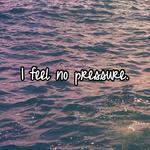 I feel no pressure.
