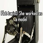 Plot twist! She worked as a model