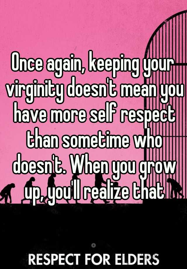 Keeping your virginity