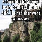 A couple died in Portugal trying to do a selfie on a cliff. Their children were witnesses.
