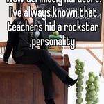 Wow definitely hardcore. I've always known that teachers hid a rockstar personality