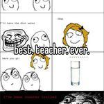 best. teacher. ever.