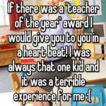 "If there was a ""teacher of the year"" award I would give you to you in a heart beat! I was always that one kid and it was a terrible experience for me :("
