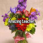 Amazing teacher.