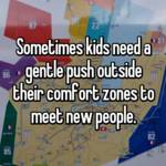 Sometimes kids need a gentle push outside their comfort zones to meet new people.
