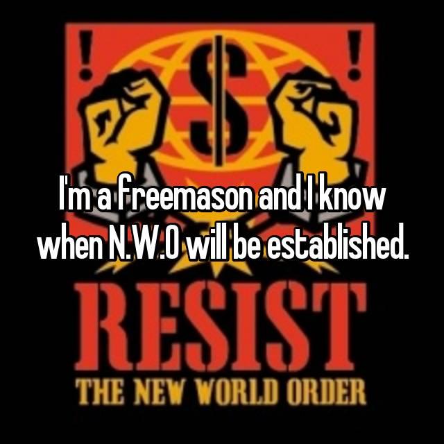 I'm a freemason and I know when N.W.O will be established.