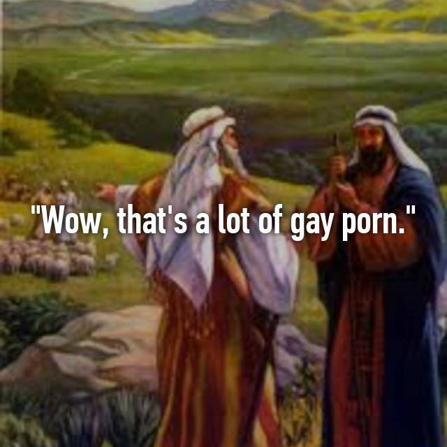 """""""Wow, that's a lot of gay porn."""""""